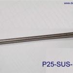 แกนชักสเตนเลสสำหรับปั๊มชัก รุ่น P25-SUS-ROD